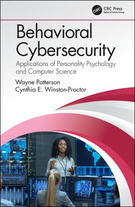 Behavioral Cybersecurity: Applications of Personality Psychology and Computer Science book cover