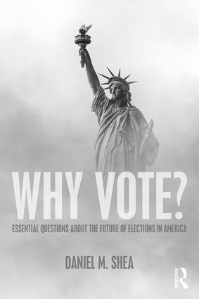 Why Vote?: Essential Questions About the Future of Elections in America, 1st Edition (Paperback) book cover