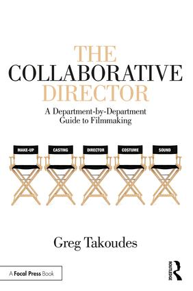 The Collaborative Director: A Department-by-Department Guide to Filmmaking book cover