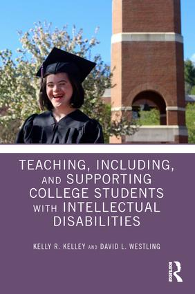 Teaching, Including, and Supporting College Students with Intellectual Disabilities: 1st Edition (Paperback) book cover