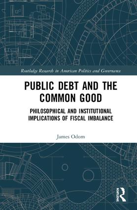 Public Debt and the Common Good: Philosophical and Institutional Implications of Fiscal Imbalance book cover