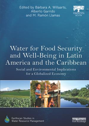 Water for Food Security and Well-being in Latin America and the Caribbean: Social and Environmental Implications for a Globalized Economy, 1st Edition (Paperback) book cover