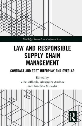 Law and Responsible Supply Chain Management: Contract and Tort Interplay and Overlap book cover