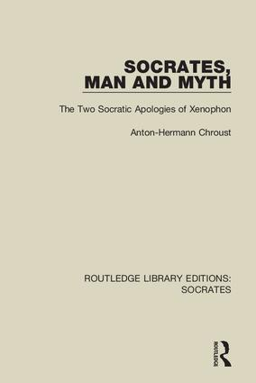 Socrates, Man and Myth: The Two Socratic Apologies of Xenophon, 1st Edition (Hardback) book cover