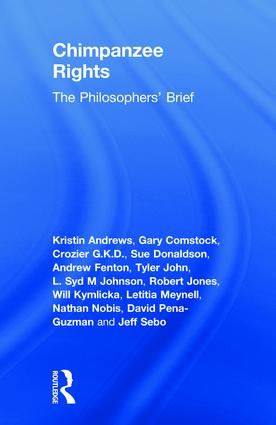 Chimpanzee Rights: The Philosophers' Brief, 1st Edition (Hardback) book cover