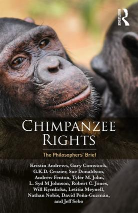 Chimpanzee Rights: The Philosophers' Brief, 1st Edition (Paperback) book cover