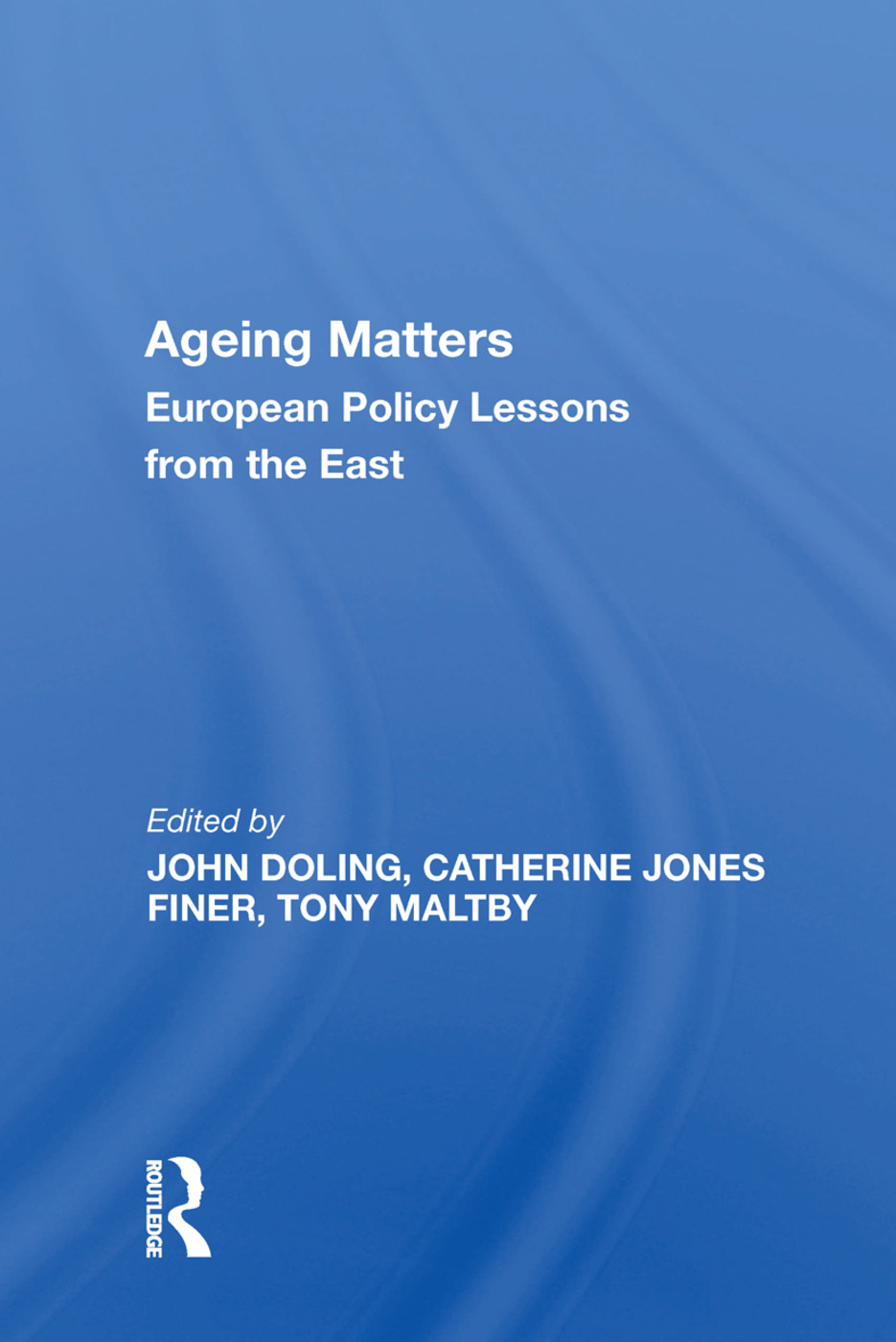 Ageing Matters: European Policy Lessons from the East, 1st Edition (Paperback) book cover