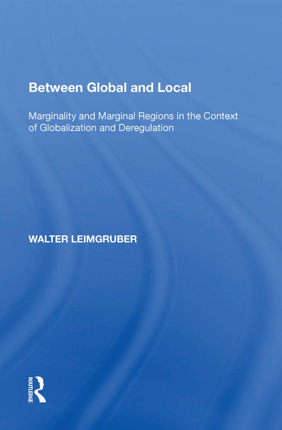 Between Global and Local: Marginality and Marginal Regions in the Context of Globalization and Deregulation, 1st Edition (Paperback) book cover