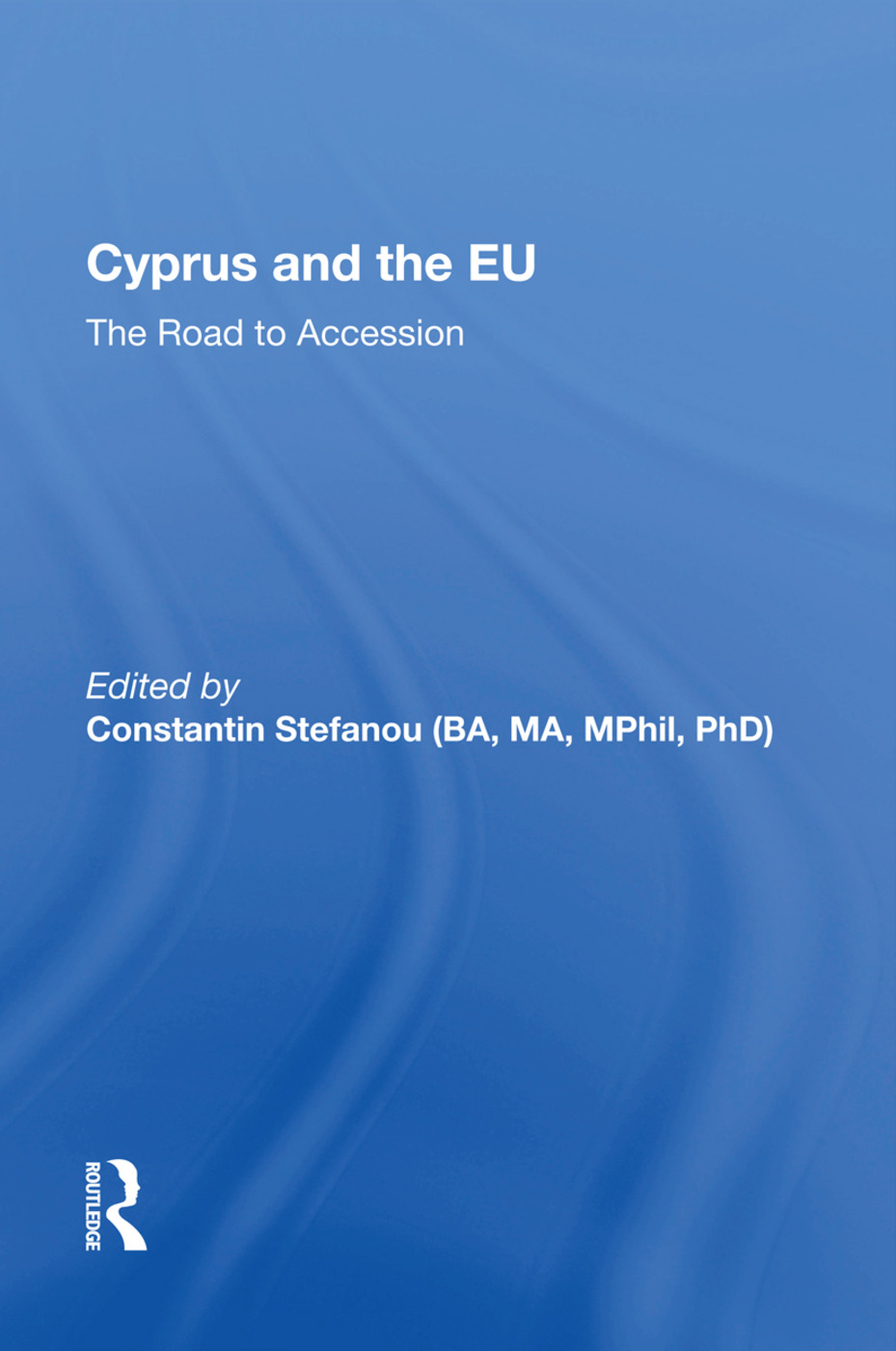 Cyprus and the EU: The Road to Accession, 1st Edition (Paperback) book cover