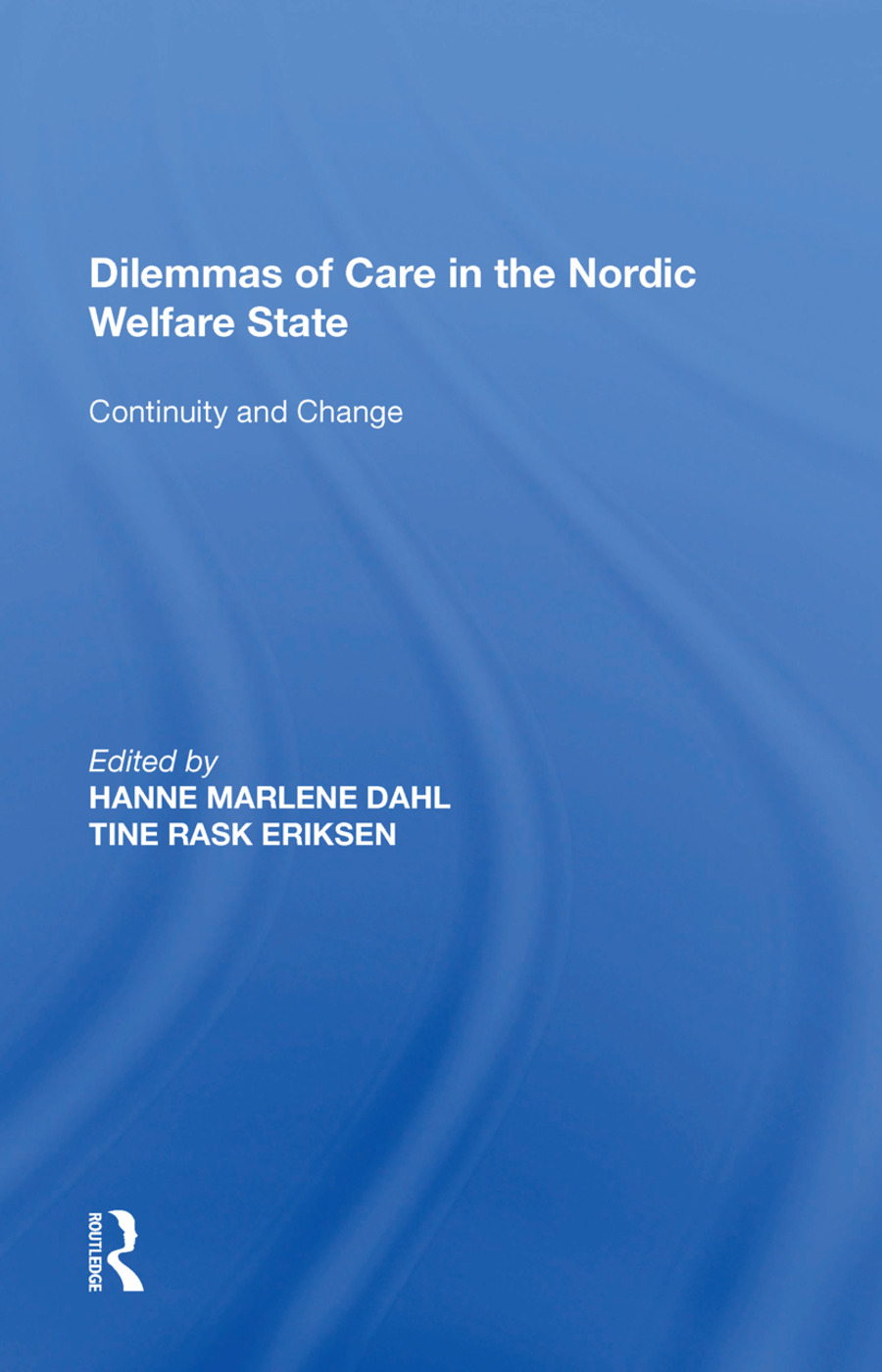 Dilemmas of Care in the Nordic Welfare State