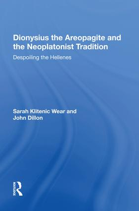 Dionysius the Areopagite and the Neoplatonist Tradition