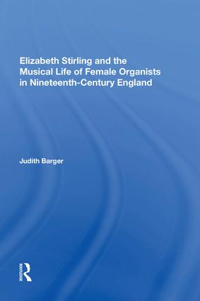 Elizabeth Stirling and the Musical Life of Female Organists in Nineteenth-Century England
