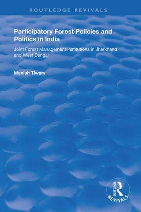 Participatory Forest Policies and Politics in India