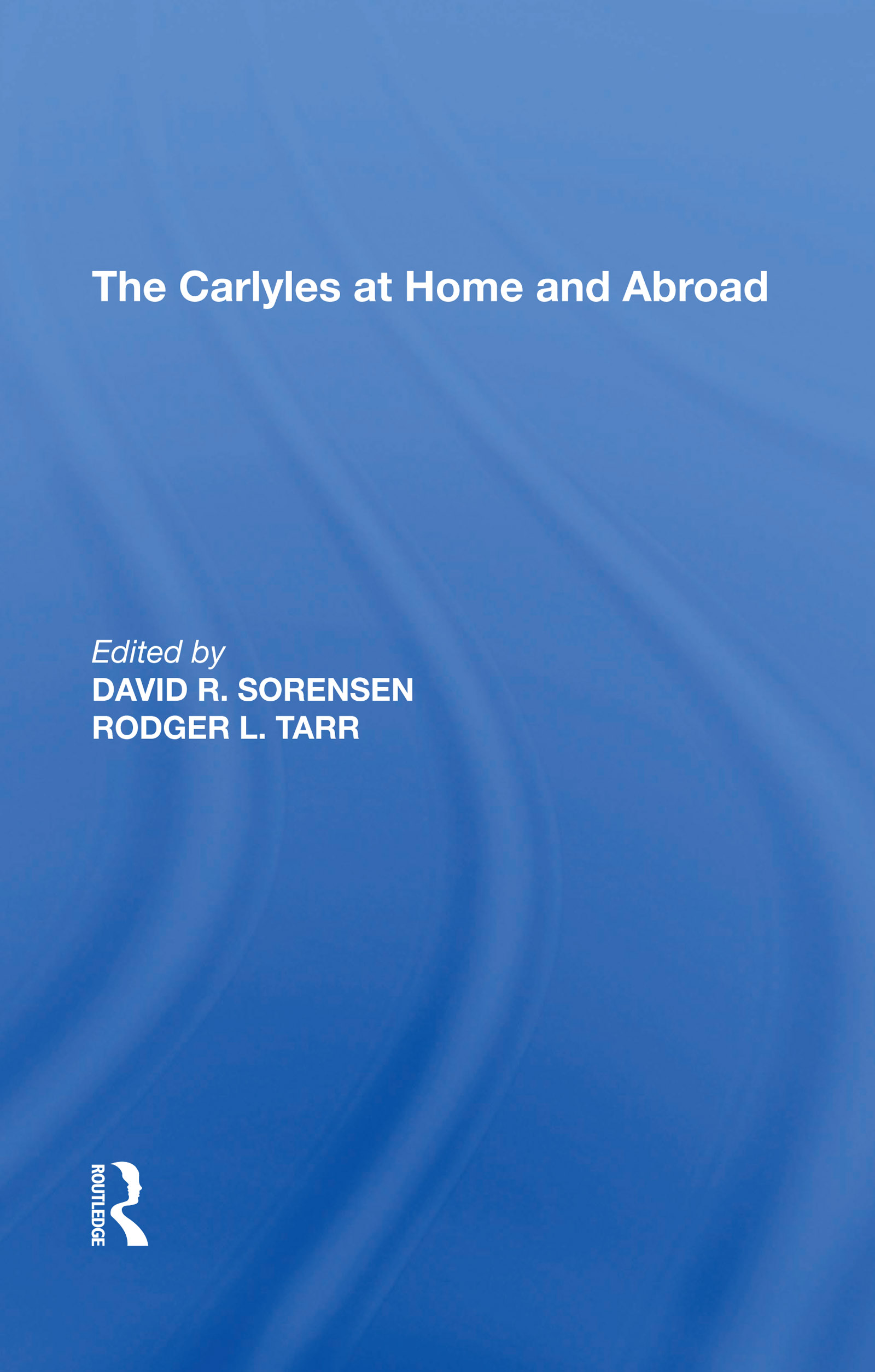 The Carlyles at Home and Abroad