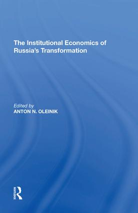 The Institutional Economics of Russia's Transformation