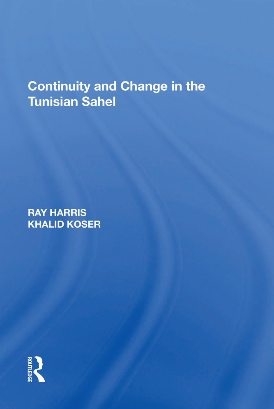 Continuity and Change in the Tunisian Sahel: 1st Edition (Paperback) book cover