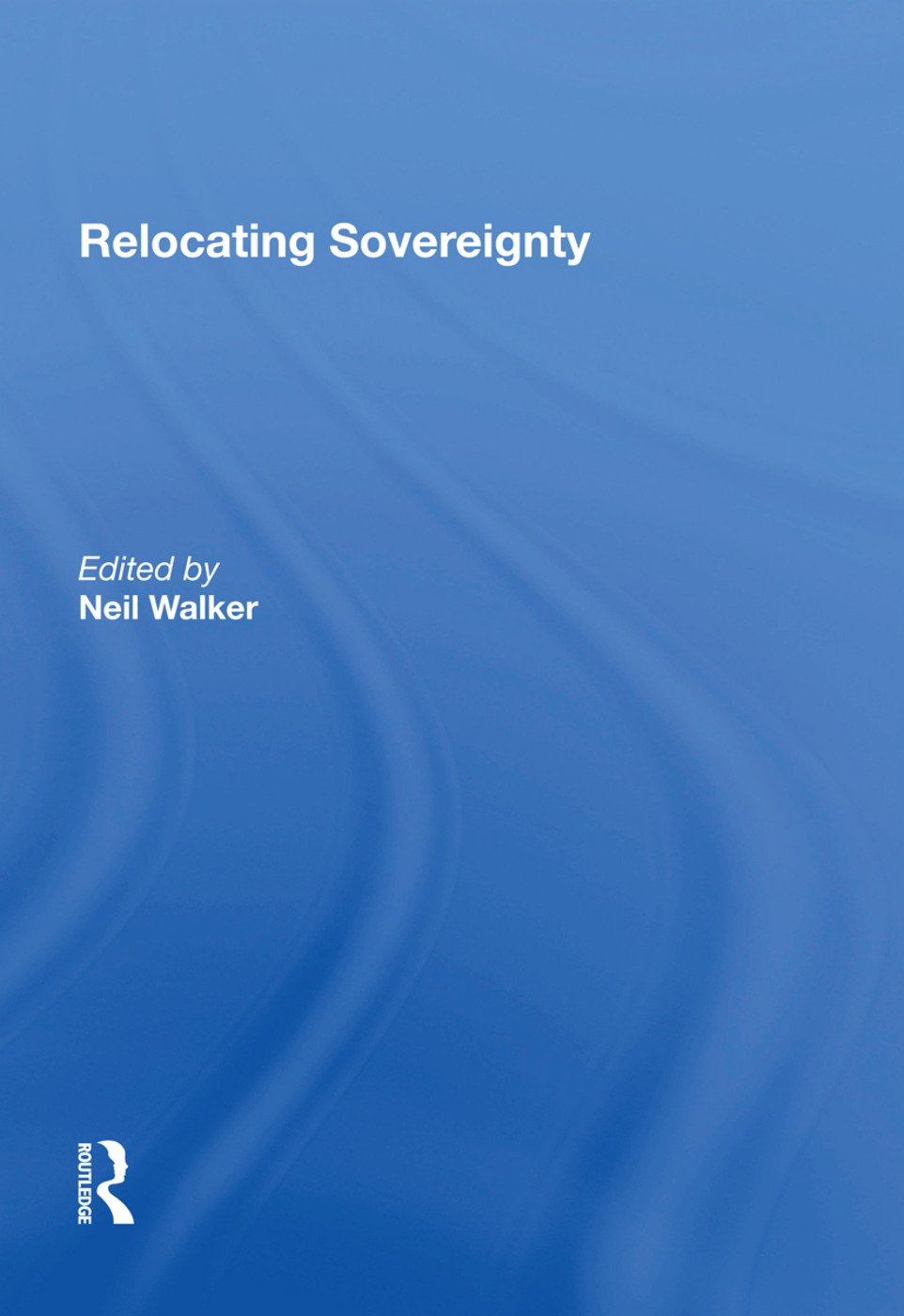 Relocating Sovereignty: 1st Edition (Paperback) book cover