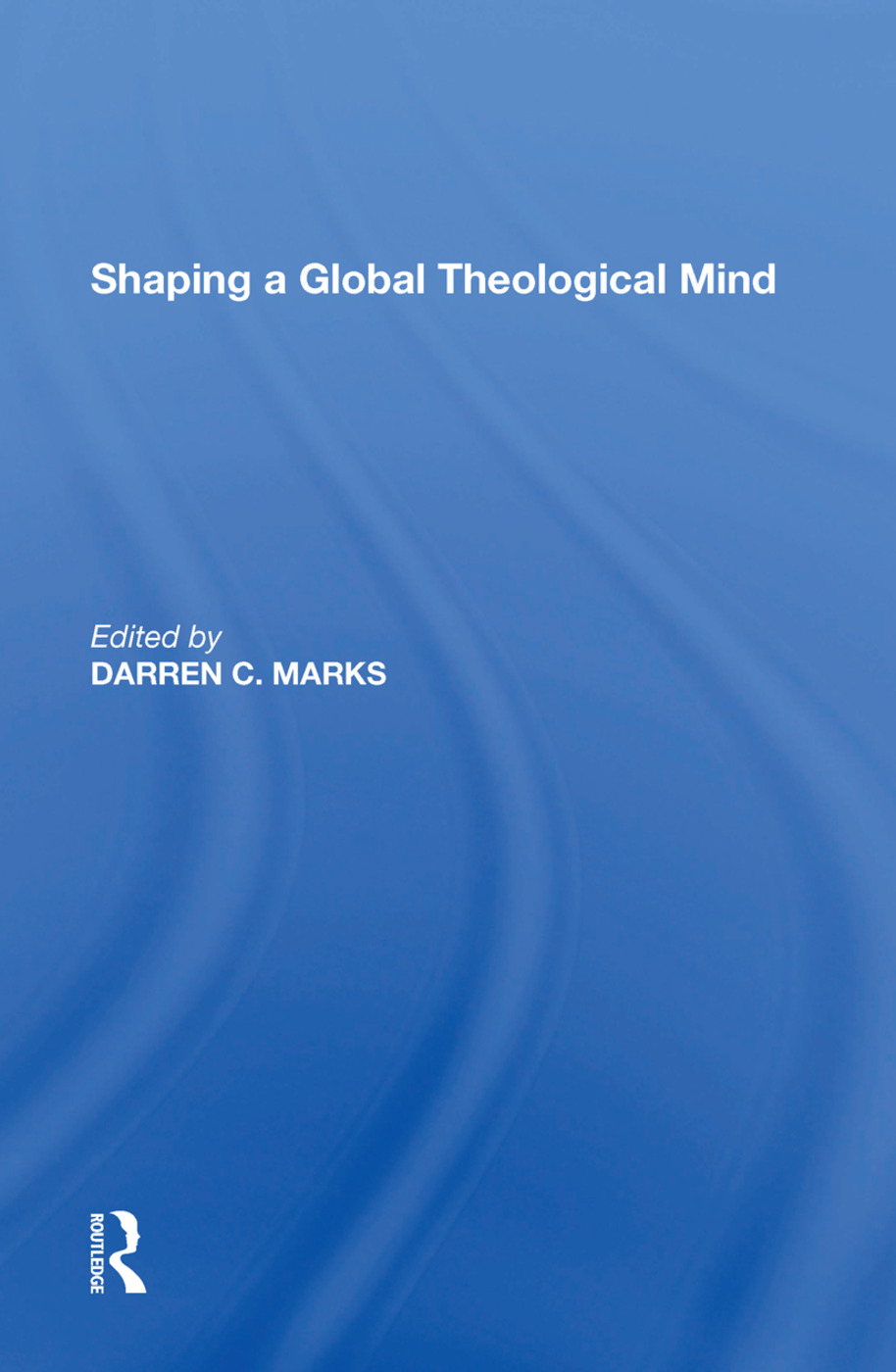 Shaping a Global Theological Mind: 1st Edition (Paperback) book cover