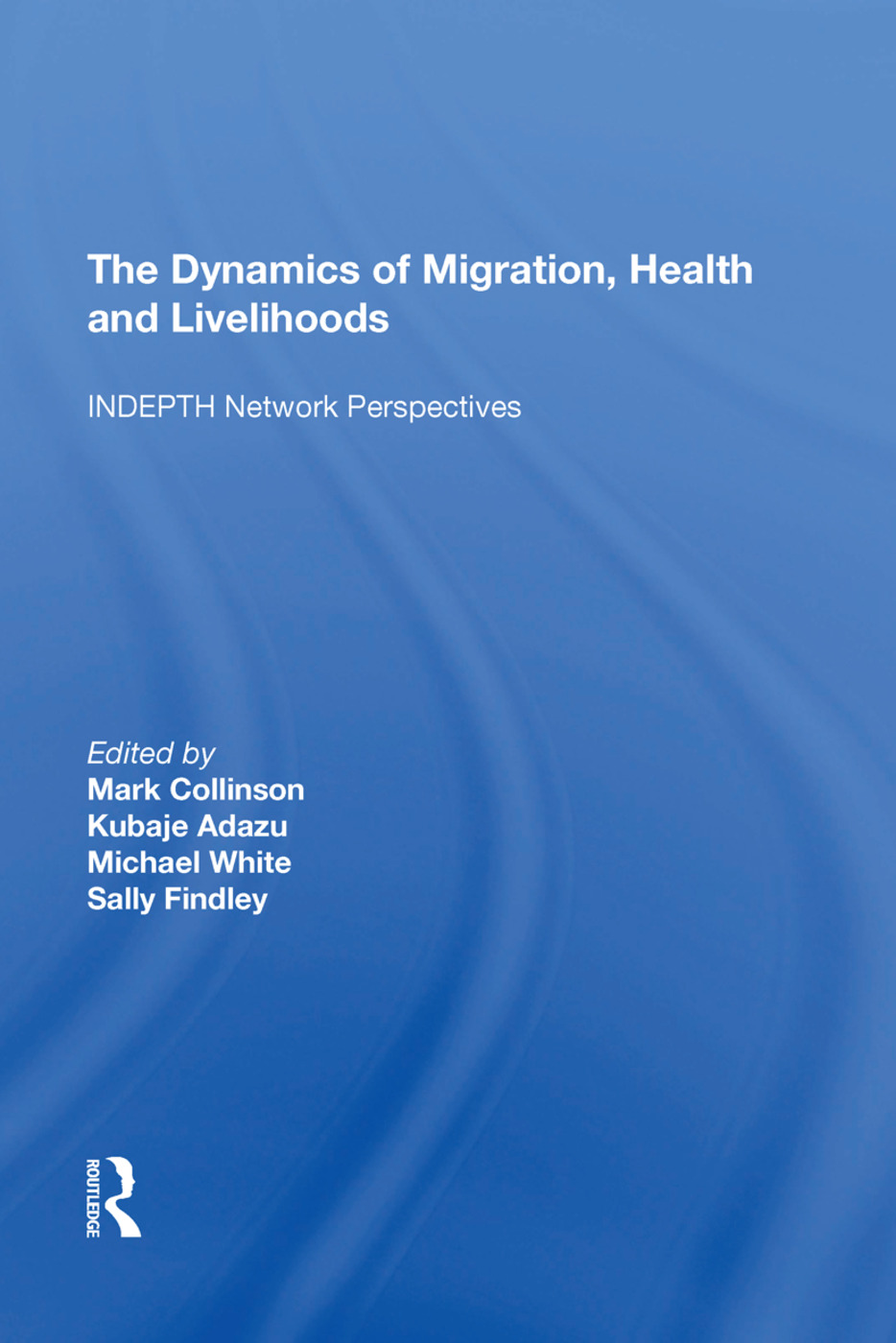 The Dynamics of Migration, Health and Livelihoods