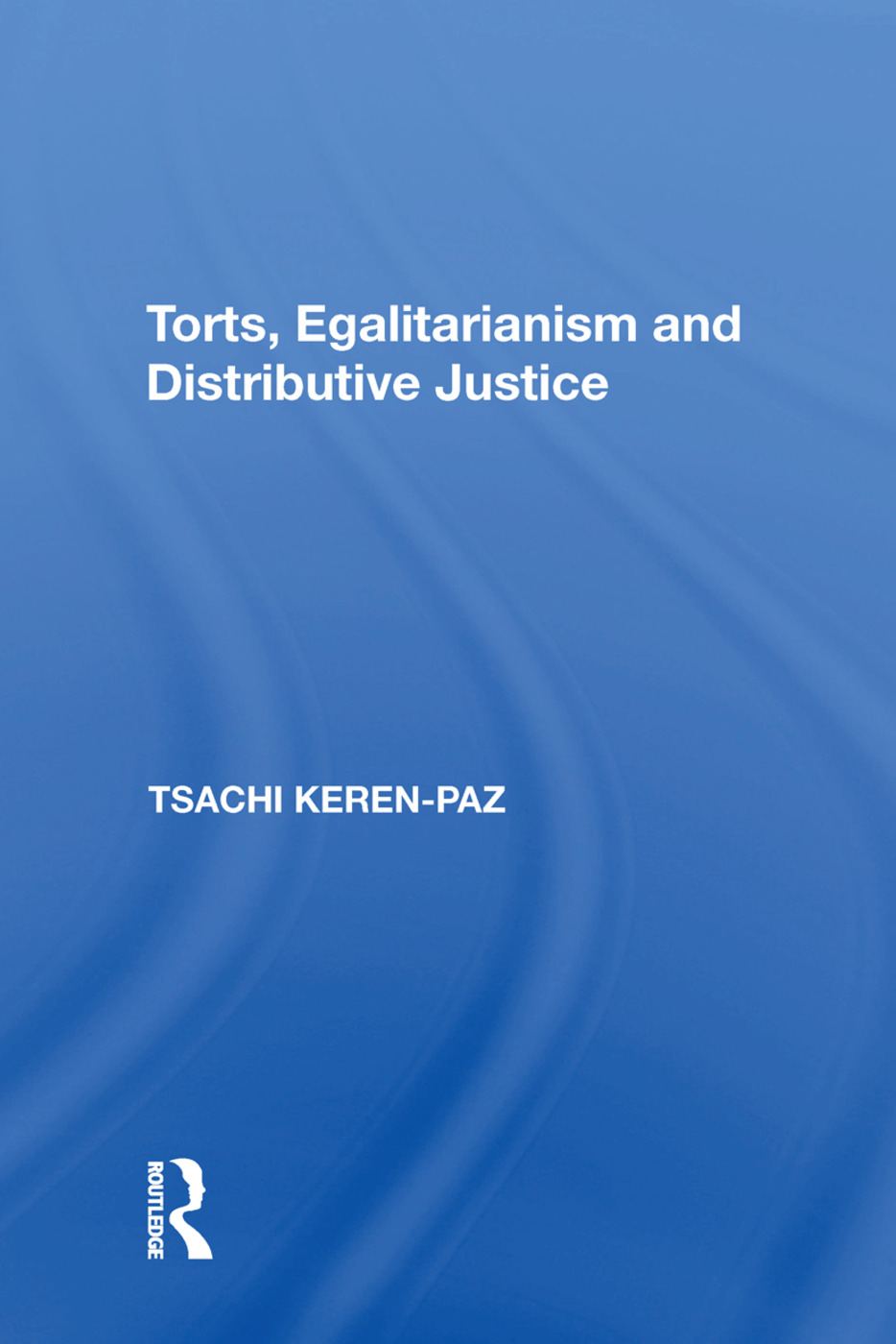 Torts, Egalitarianism and Distributive Justice