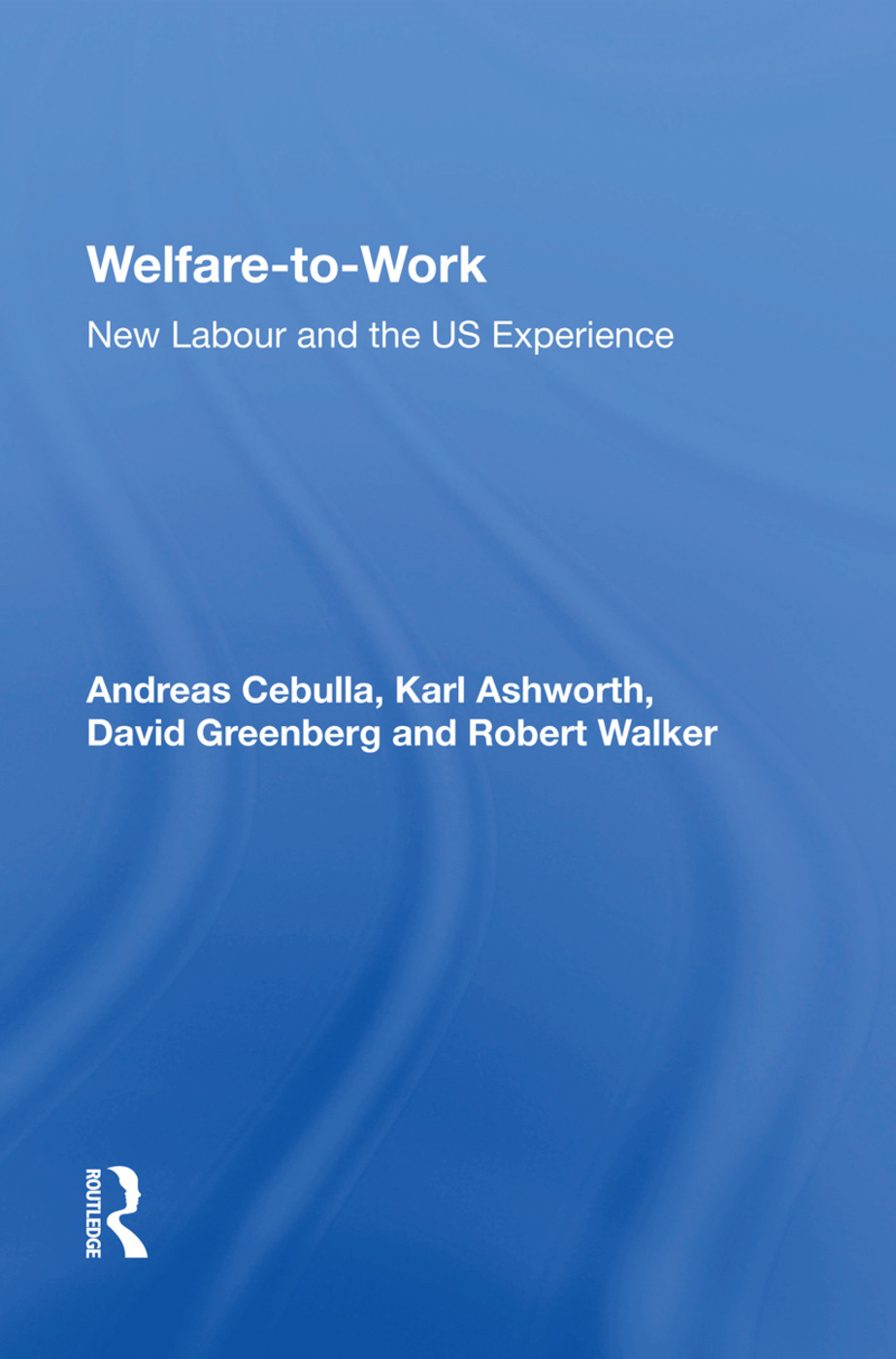Welfare-to-Work: New Labour and the US Experience, 1st Edition (Paperback) book cover