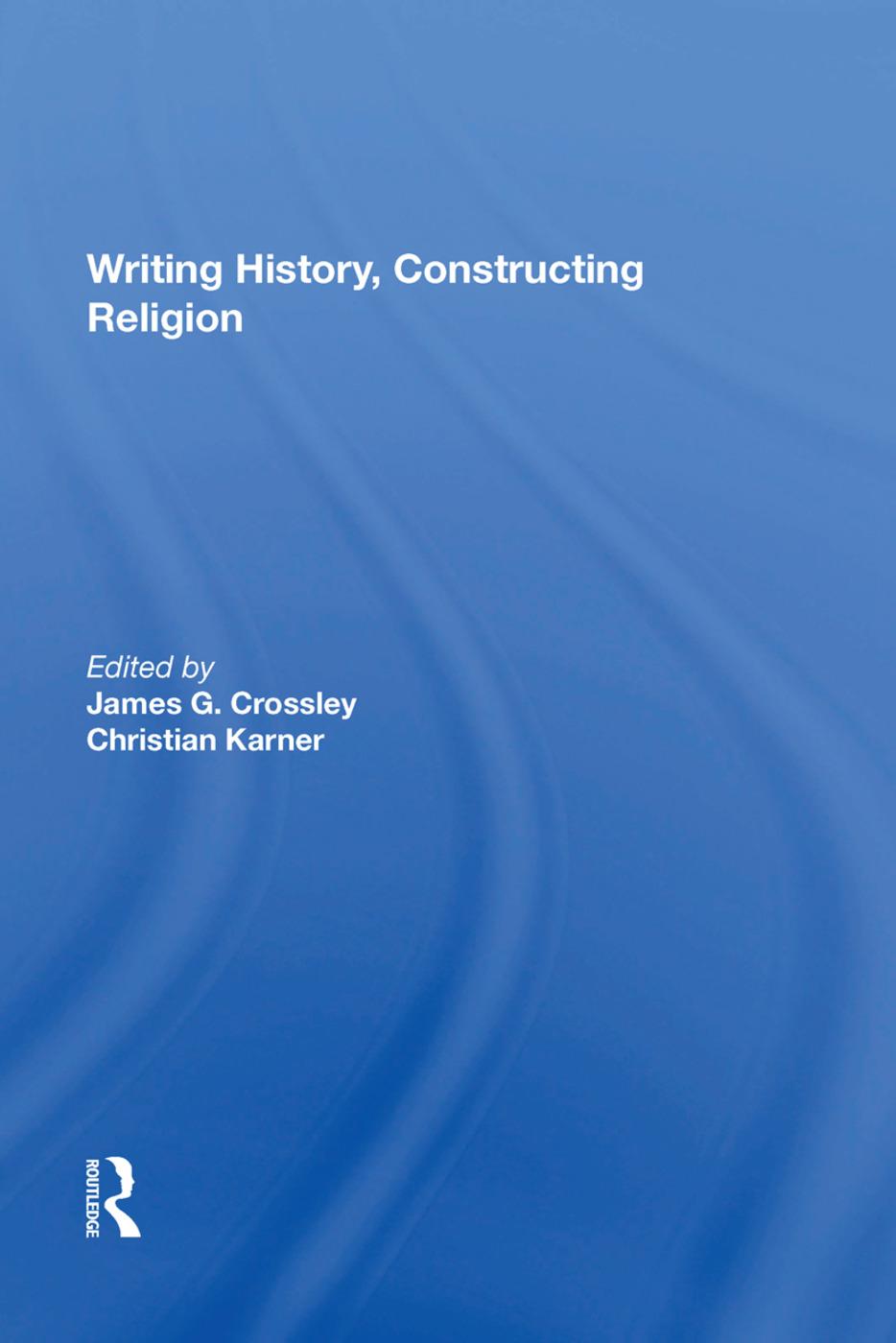 Writing History, Constructing Religion