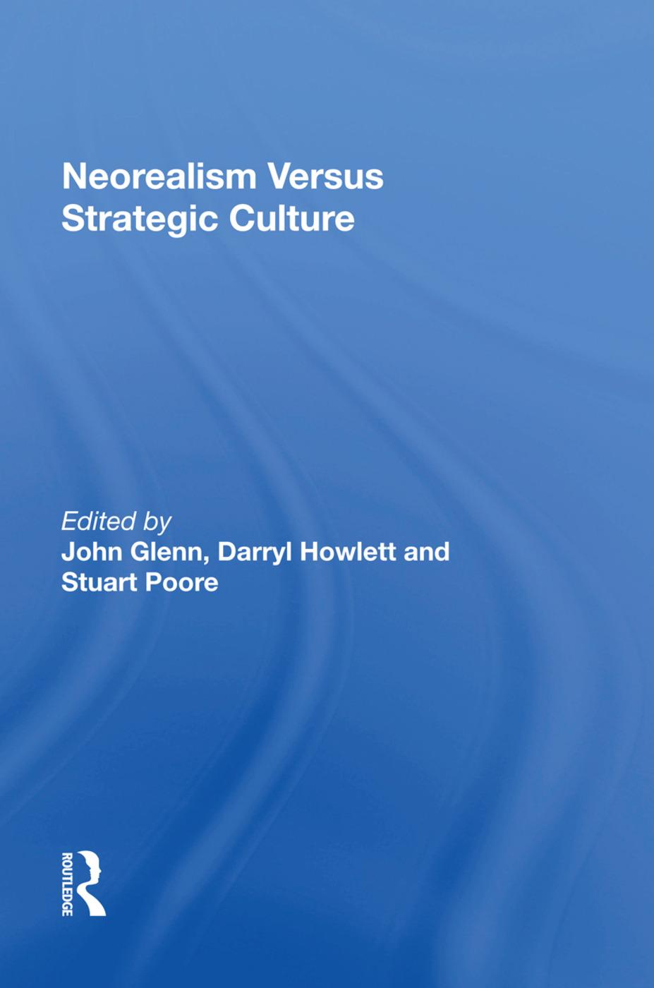 Neorealism Versus Strategic Culture: 1st Edition (Paperback) book cover