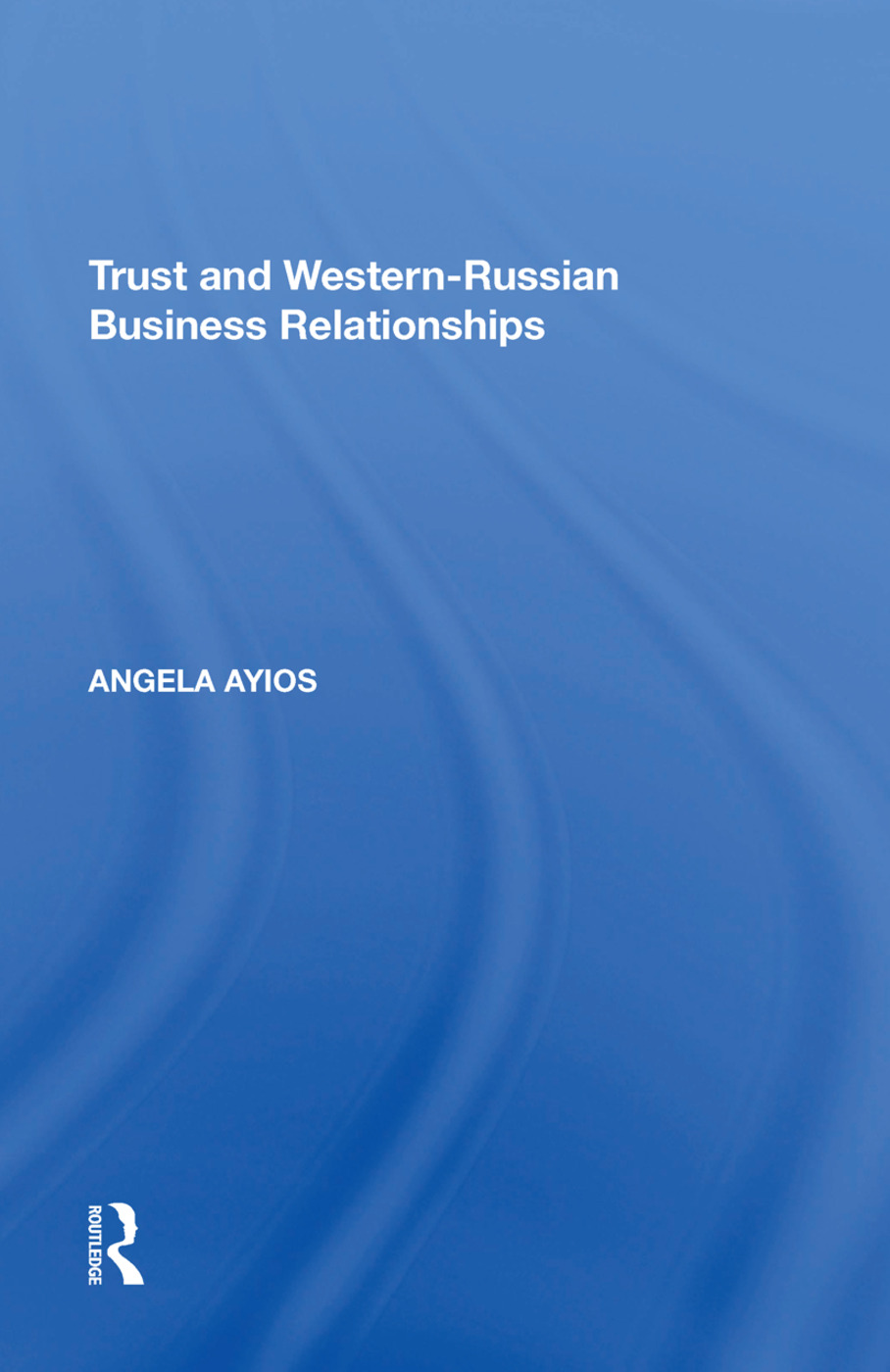 Trust and Western-Russian Business Relationships book cover