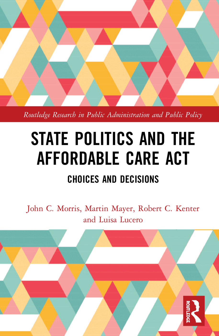 State Politics and the Affordable Care Act: Choices and Decisions book cover