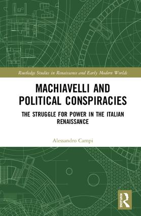 Machiavelli and Political Conspiracies: The Struggle for Power in the Italian Renaissance book cover
