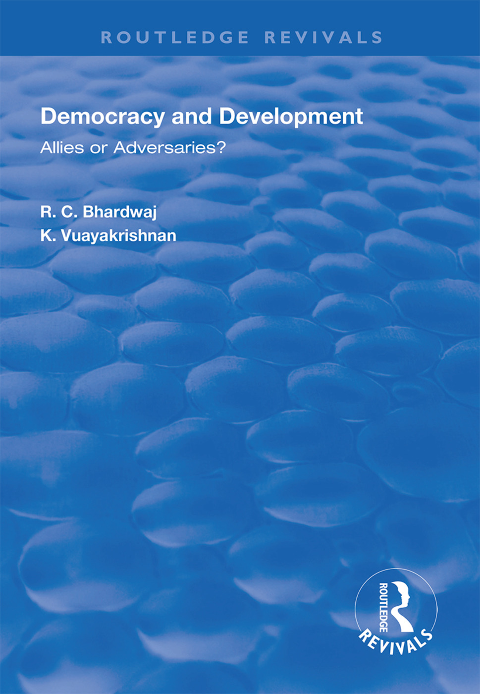 Democracy and Development: Allies or Adversaries?, 1st Edition (e-Book) book cover