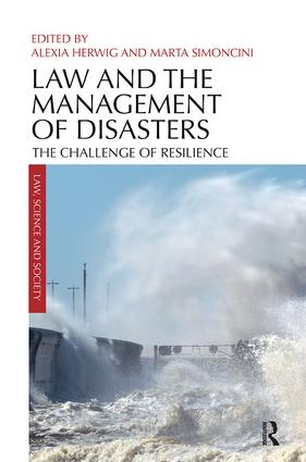 Law and the Management of Disasters: The Challenge of Resilience, 1st Edition (Paperback) book cover
