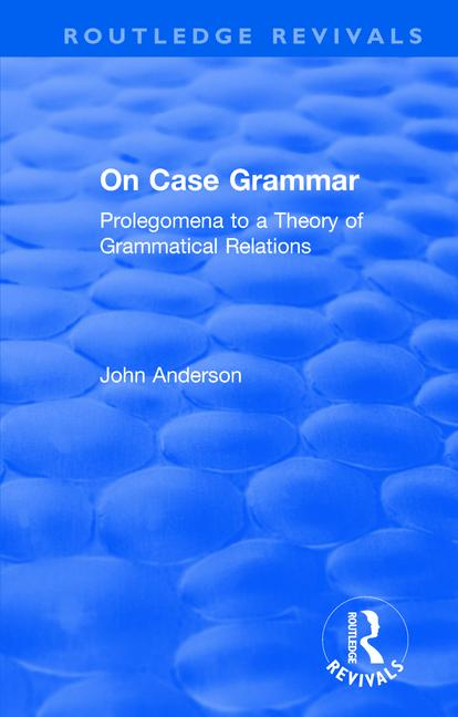 On Case Grammar: Prolegomena to a Theory of Grammatical Relations book cover