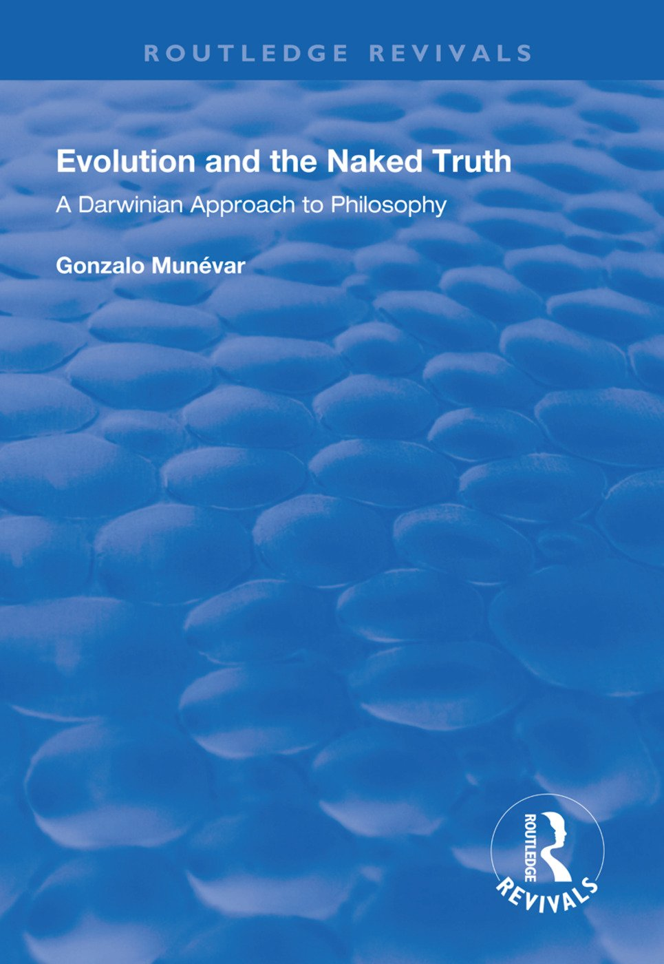 Evolution and the Naked Truth: Darwinian Approach to Philosophy, 1st Edition (Hardback) book cover