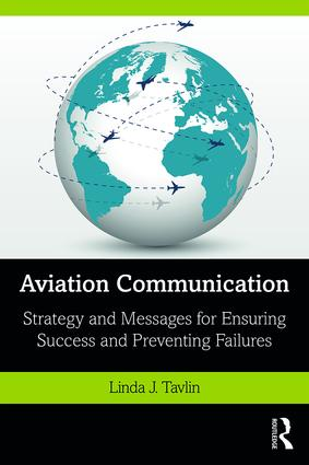 Aviation Communication: Strategy and Messages for Ensuring Success and Preventing Failures, 1st Edition (Paperback) book cover