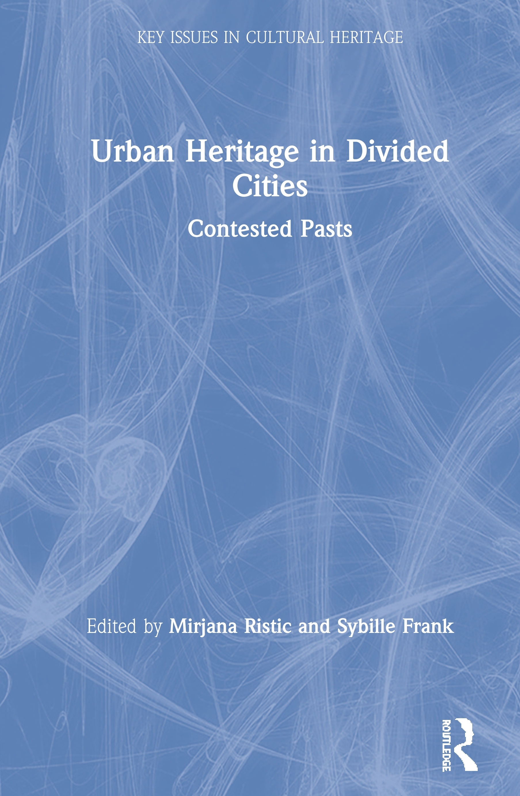 Urban Heritage in Divided Cities: Contested Pasts book cover