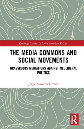 The Media Commons and Social Movements: Grassroots Mediations Against Neoliberal Politics book cover