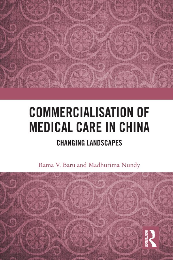 Commercialisation of Medical Care in China: Changing Landscapes, 1st Edition (Hardback) book cover