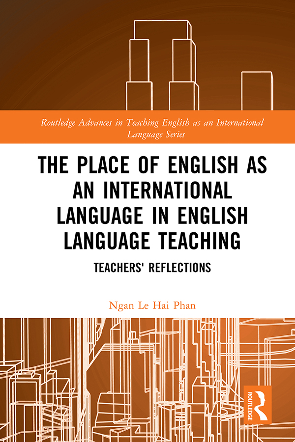 The Place of English as an International Language in English Language Teaching: Teachers' Reflections, 1st Edition (Hardback) book cover