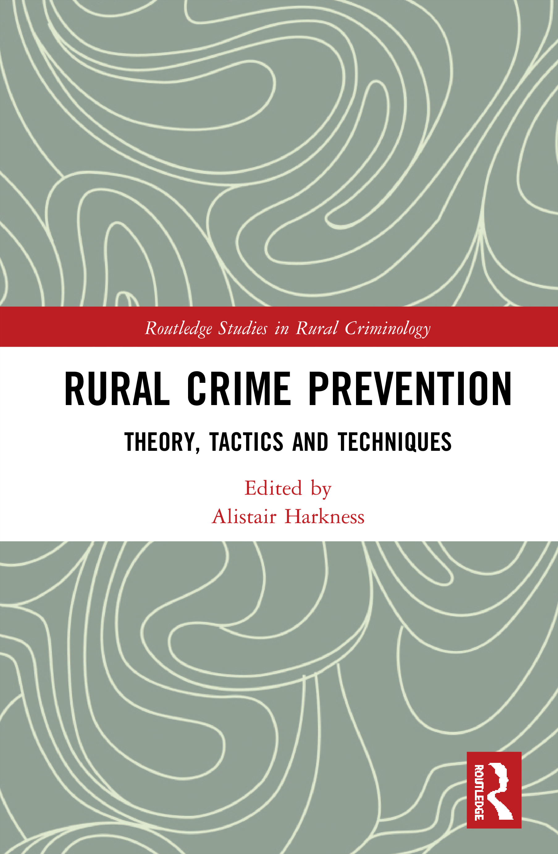 Rural Crime Prevention: Theory, Tactics and Techniques book cover
