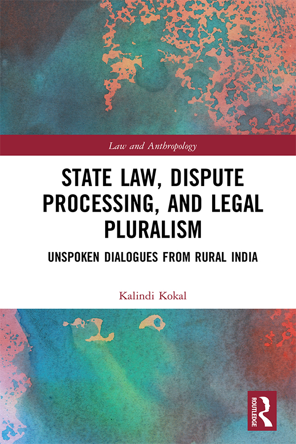 State Law, Dispute Processing And Legal Pluralism: Unspoken Dialogues From Rural India book cover