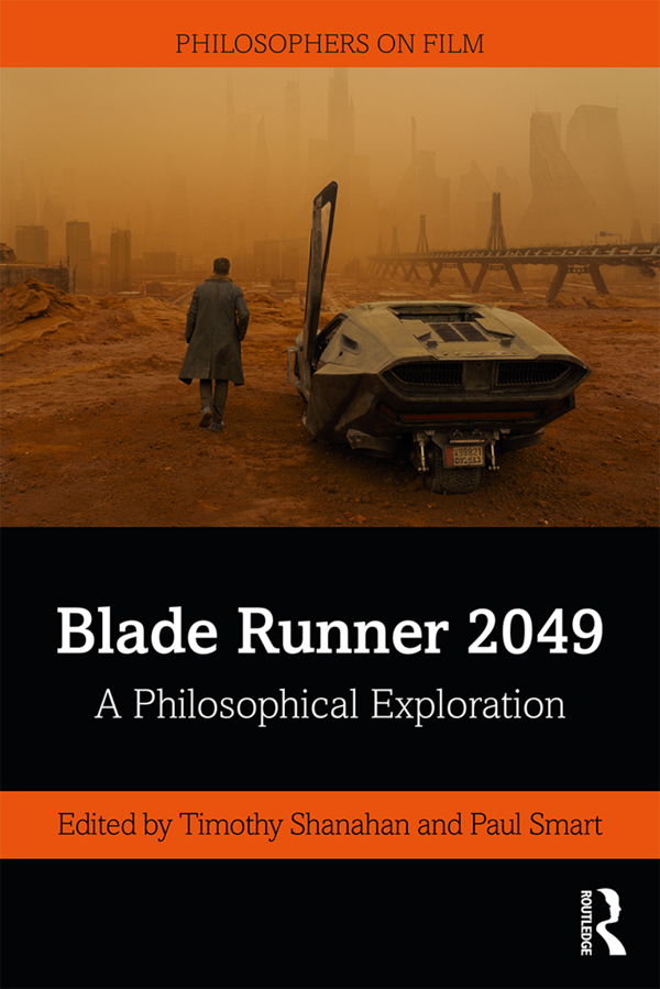 Blade Runner 2049: A Philosophical Exploration, 1st Edition (Hardback) book cover