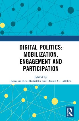 Digital Politics: Mobilization, Engagement and Participation: 1st Edition (Hardback) book cover