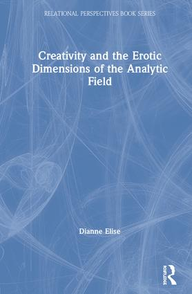 Creativity and the Erotic Dimensions of the Analytic Field book cover