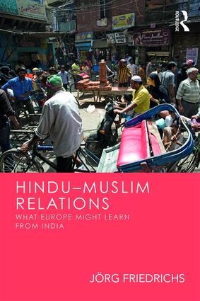 Hindu–Muslim Relations: What Europe Might Learn from India, 1st Edition (e-Book) book cover