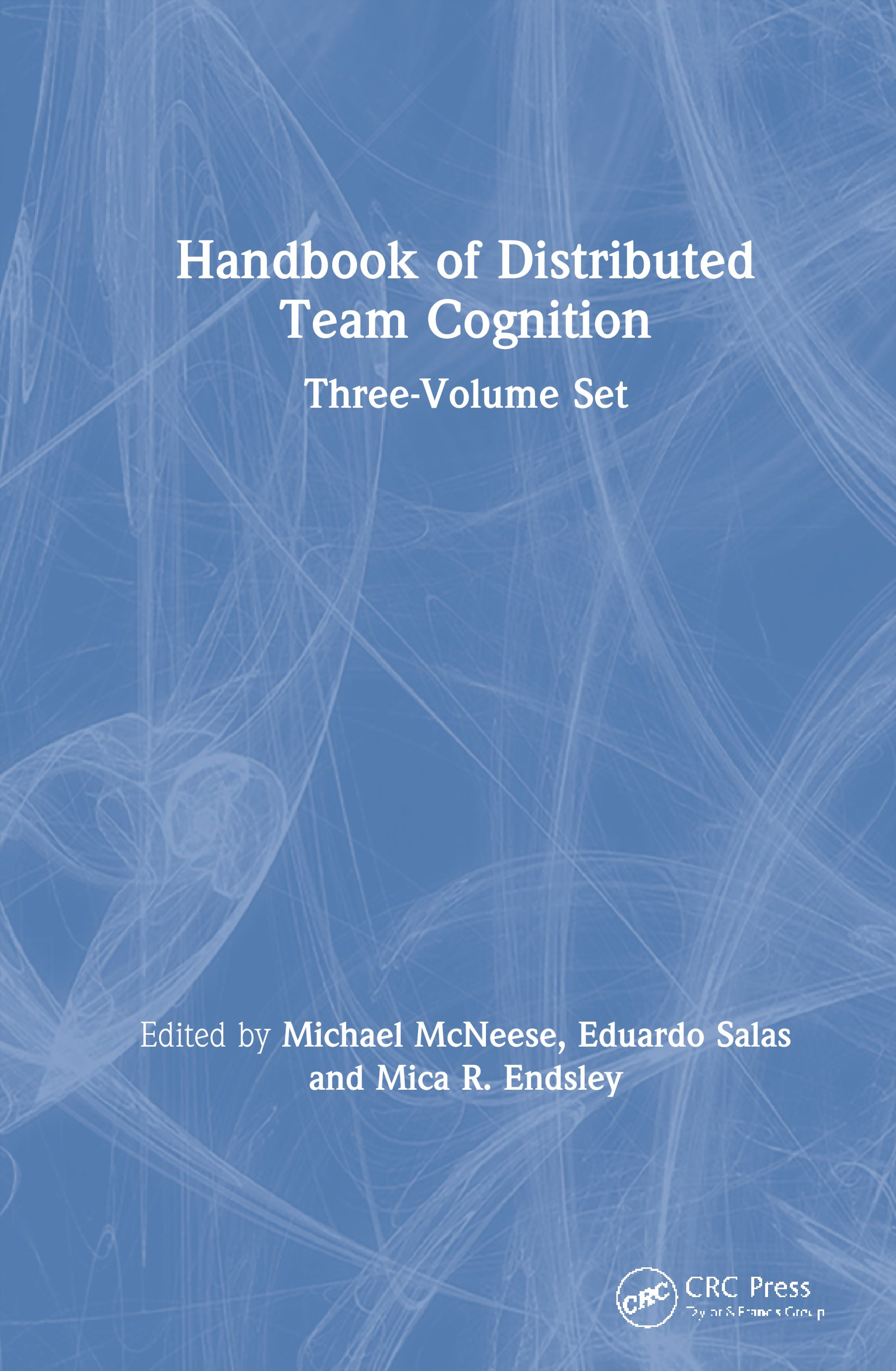 Handbook of Distributed Team Cognition: Three-Volume Set, 1st Edition (Hardback) book cover