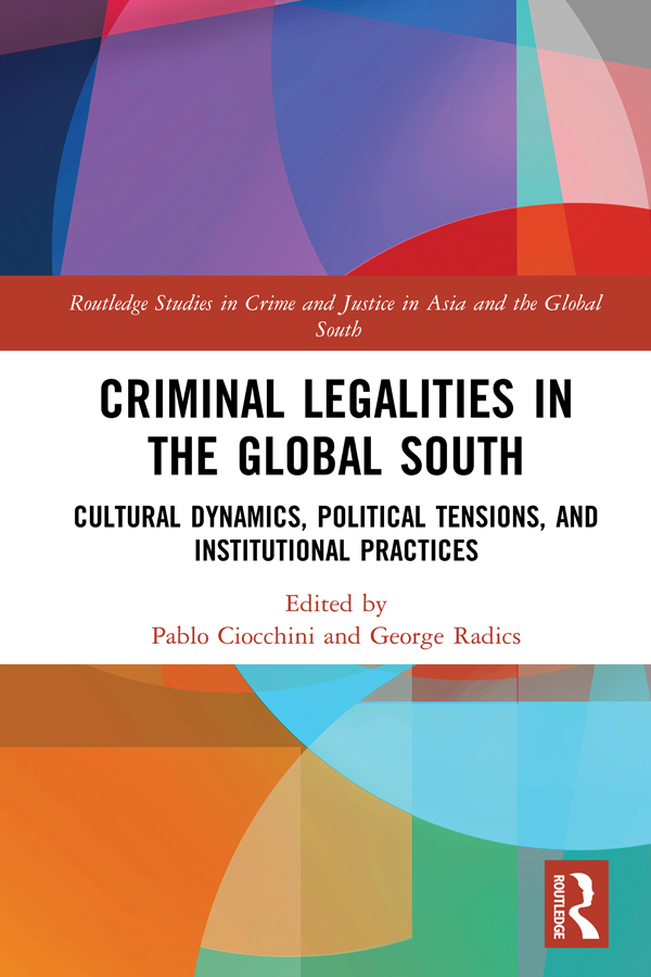 Criminal Legalities in the Global South: Cultural Dynamics, Political Tensions, and Institutional Practices book cover