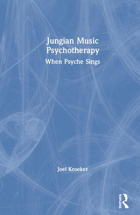 Jungian Music Psychotherapy: When Psyche Sings book cover