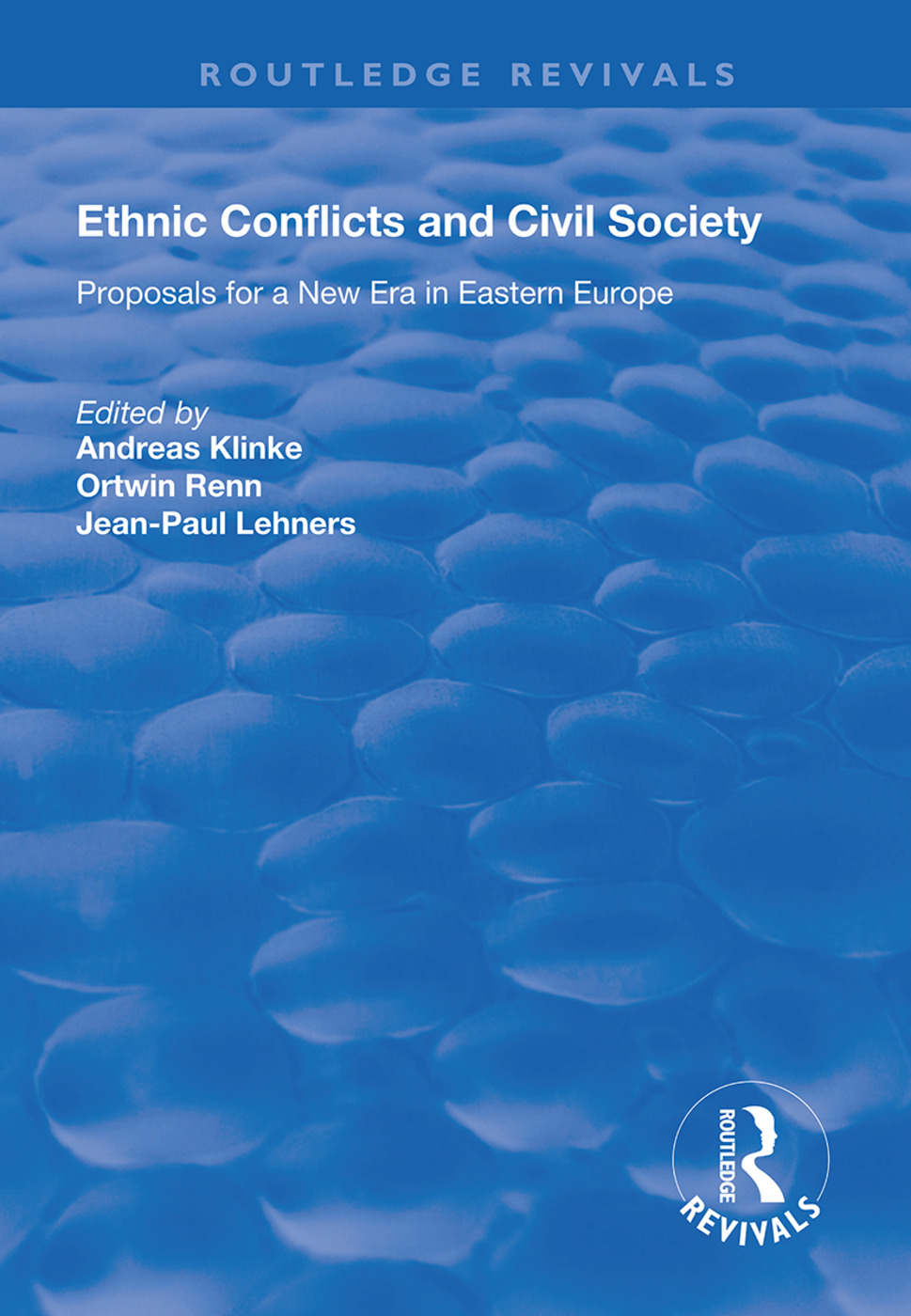 Ethnic Conflicts and Civil Society: Proposals for a New Era in Eastern Europe, 1st Edition (Hardback) book cover