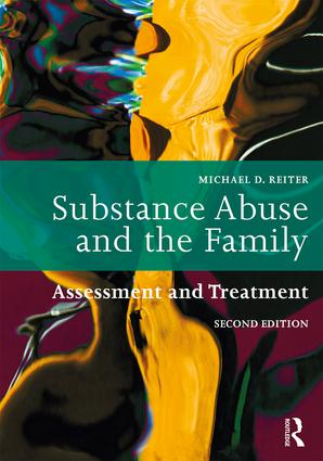 Substance Abuse and the Family: Assessment and Treatment book cover